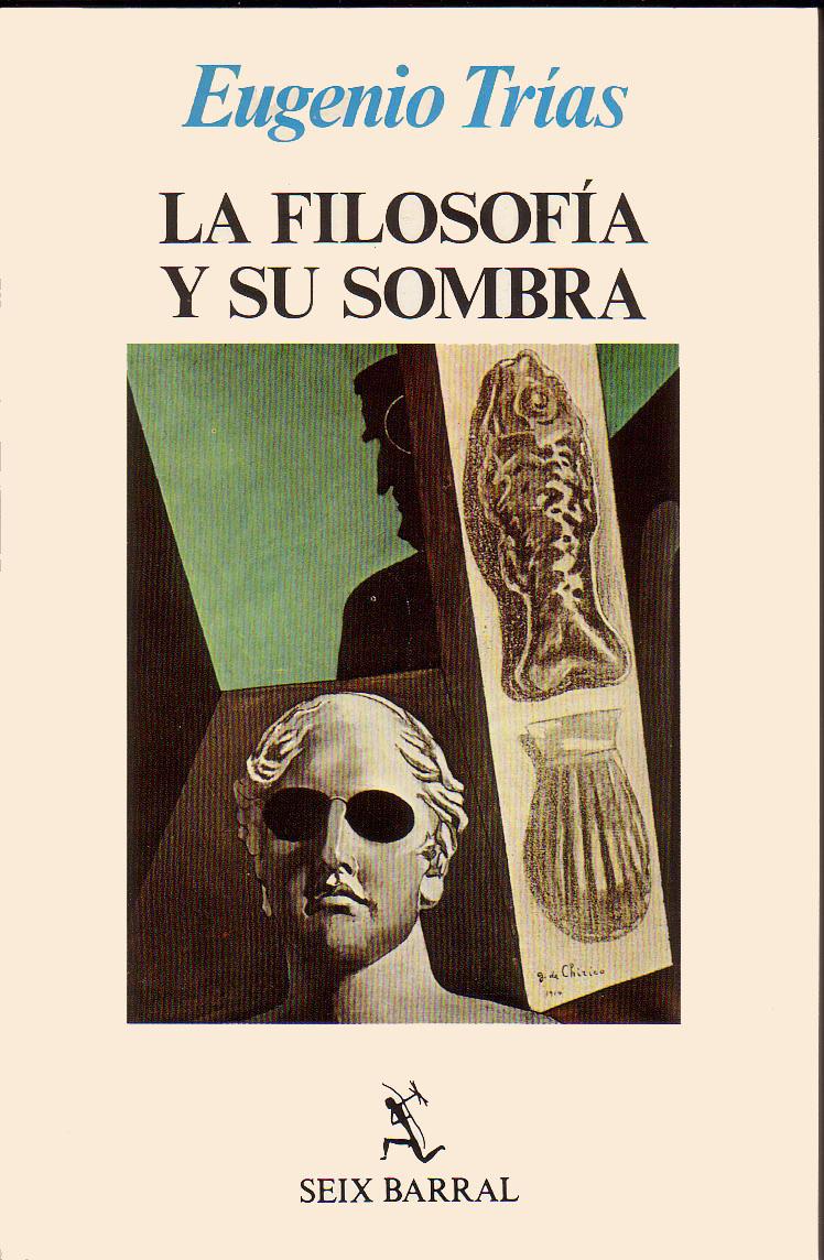 Segunda edición del primer libro de Eugenio Trías: La filosofía y su sombra