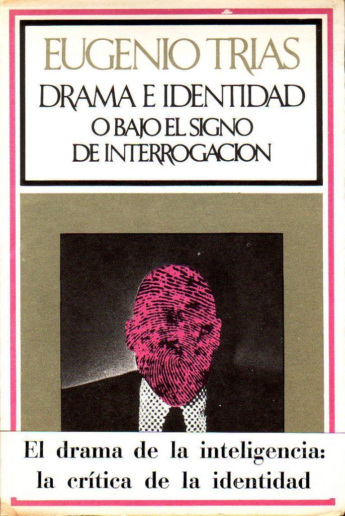 En Drama e identidad Eugenio Trías distingue entre el drama y la tragedia