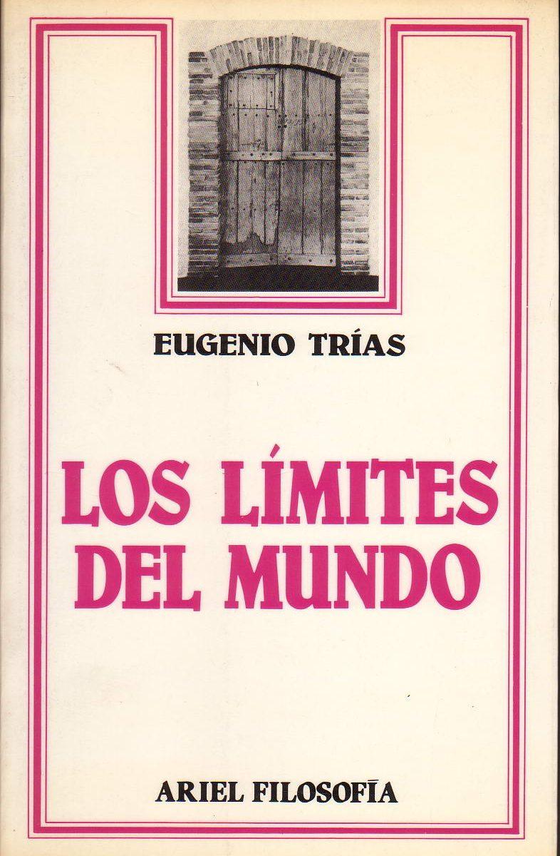 Primera piedra en la construcción de la filosofía del límite de Eugenio Trías