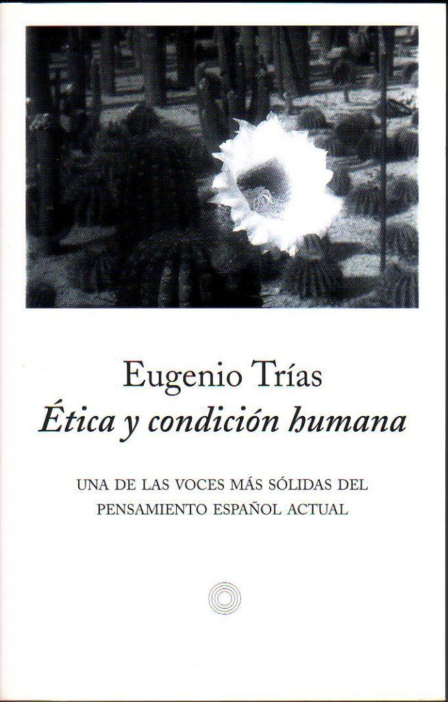 Un necesario abordaje de las cuestiones éticas que se desprenden de la filosofía del límite de Eugenio Trías