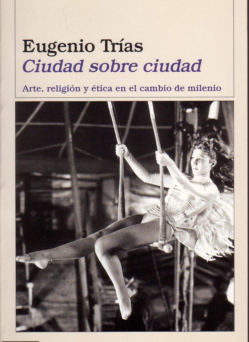 Eugenio Trías vuelve sobre sus propios pasos y nos da una extraordinaria síntesis de su pensamiento