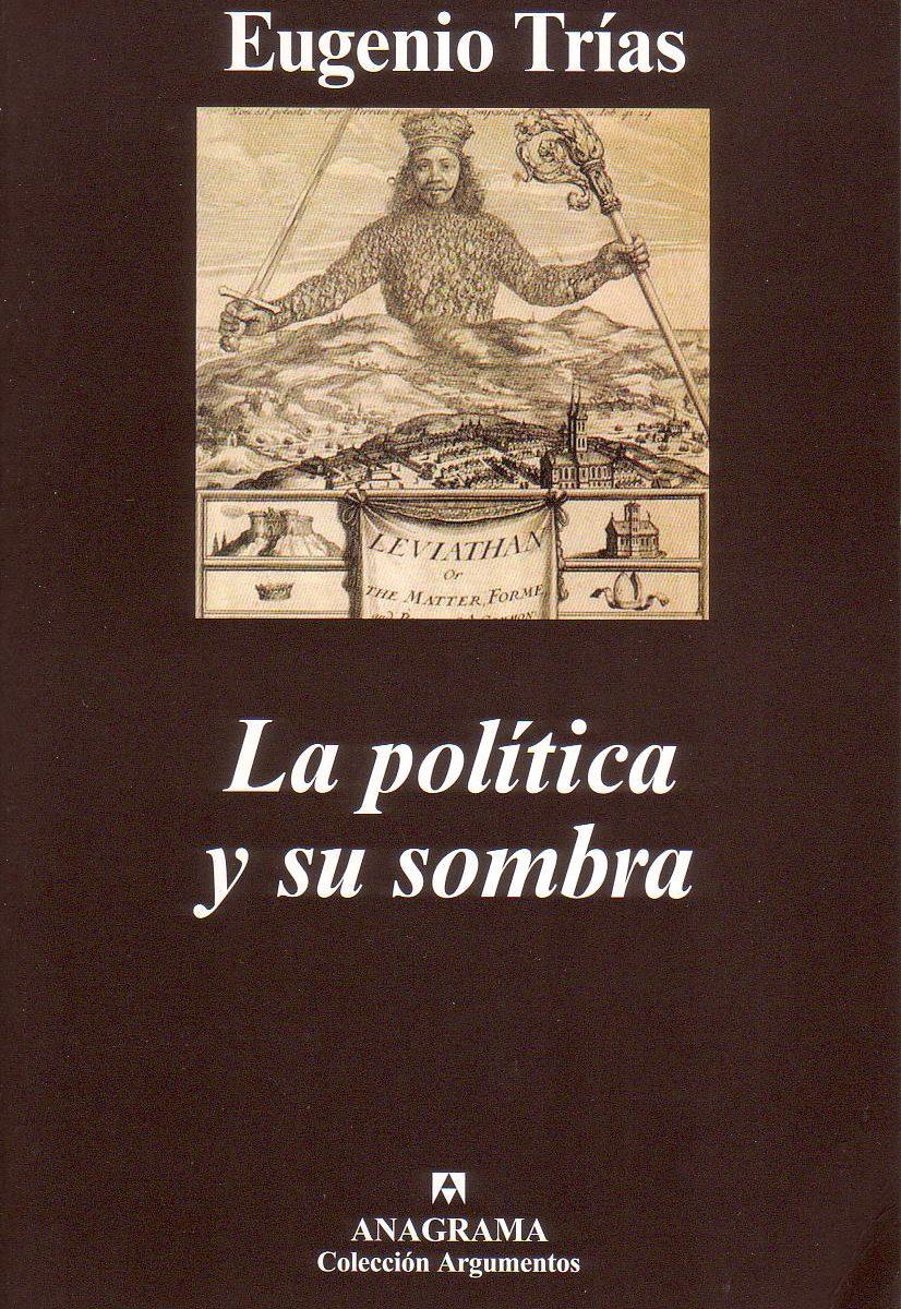 Interesantísima revisión del tema político desde la peculiar perspectiva de Eugenio Trías
