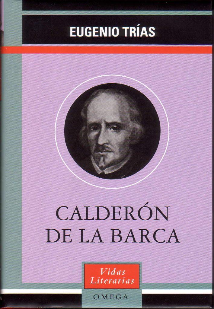 Una revisión y homenaje de Eugenio Trías a Calderón