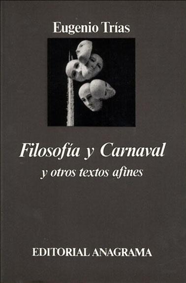 De Nietzsche a Foucault, Eugenio Trías revisa la noción de sujeto en el carnaval de máscaras.