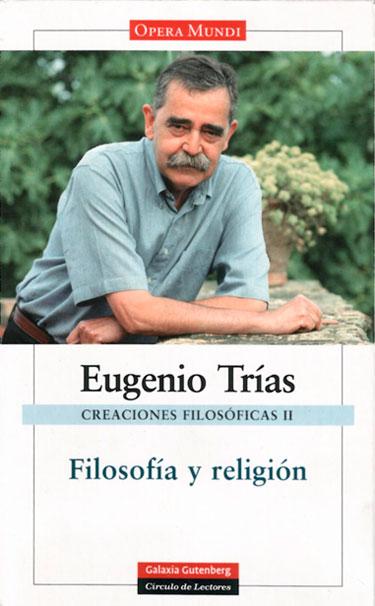 Selección de obras de Eugenio Trías dedicadas a la filosofía y la religión