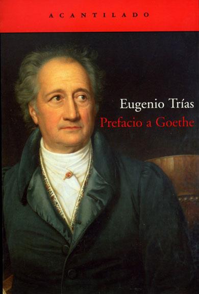 Una interesante revisión de Goethe por parte de Eugenio Trías