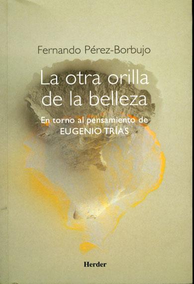 Texto de Fernando Pérez-Borbujo dedicado a Eugenio Trías y su pensamiento