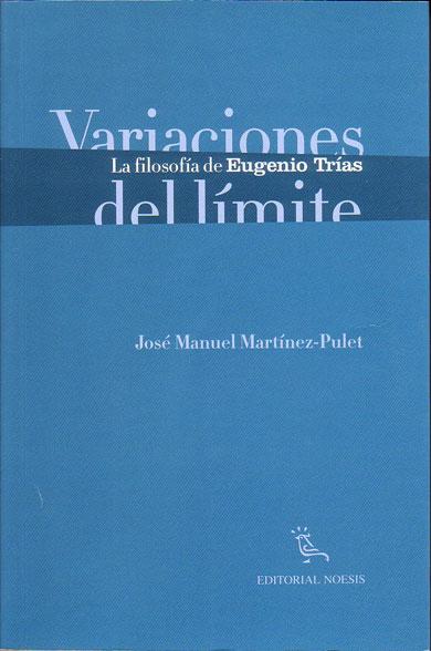 Uno de los primeros estudios rigurosos y sistemáticos sobre la obra de Eugenio Trías