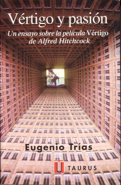 En Vértigo y pasión Eugenio Trías nos ofrece un extenso comentario a la película Vértigo de Hitchcock